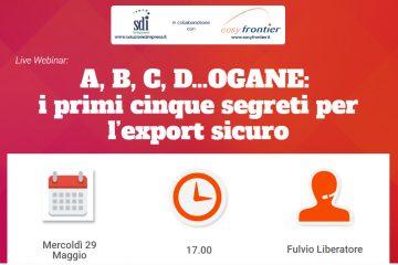 Webinar Gratuito – A, B, C, D…OGANE: i primi cinque segreti per l'export sicuro
